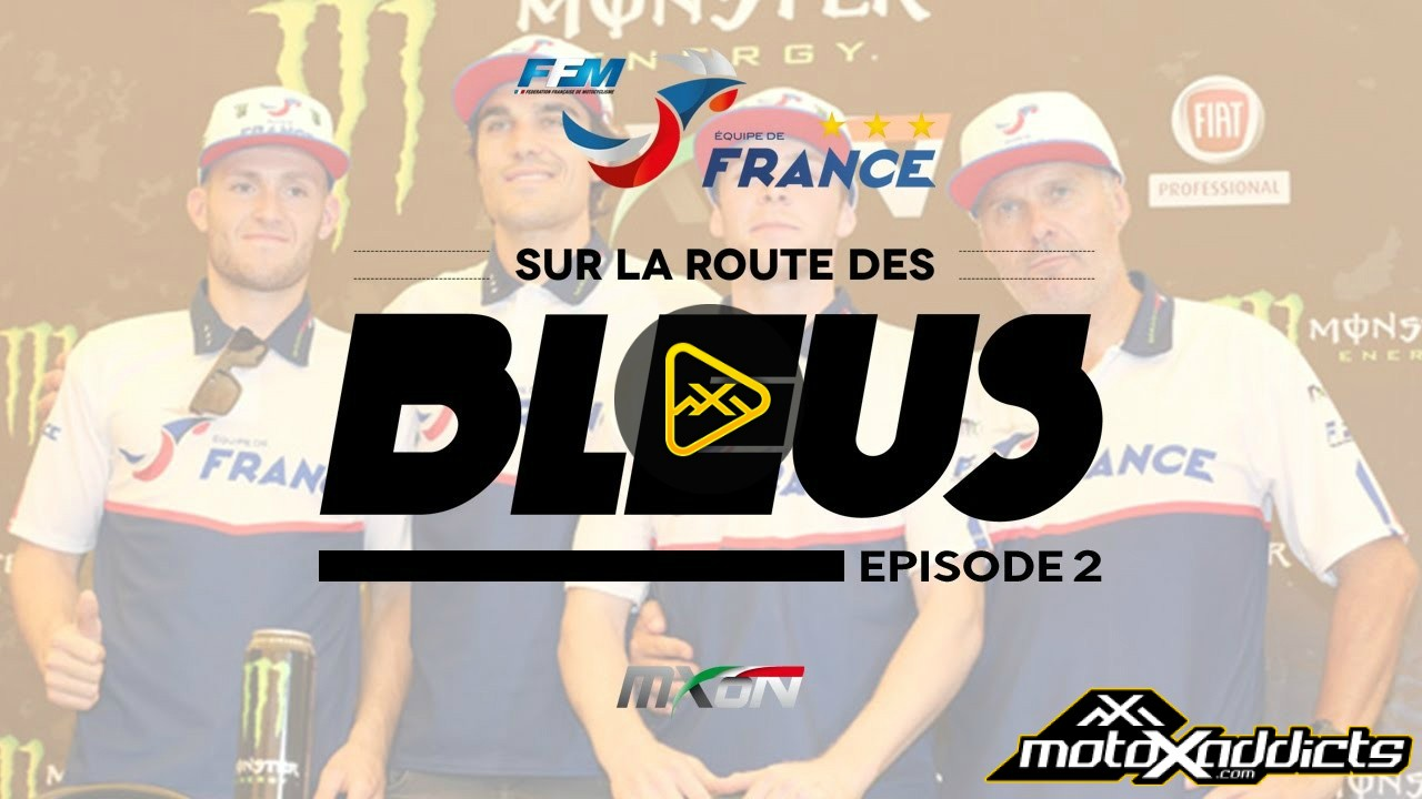 Behind the Scenes with Team France – 2016 MXoN – Ep 2