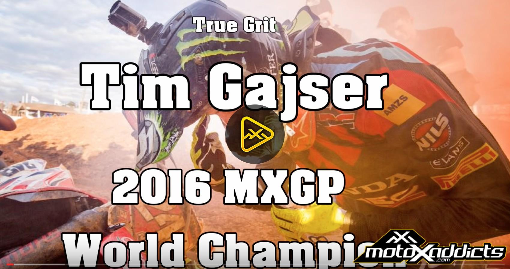 True Grit – Tim Gajser: 2016 MXGP World Champion