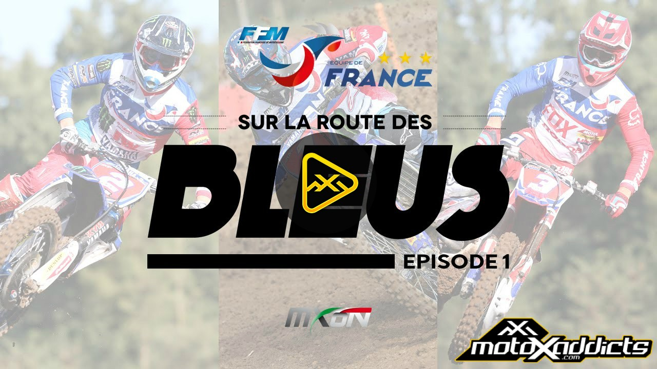 Behind the Scenes with Team France – 2016 MXoN – Ep 1
