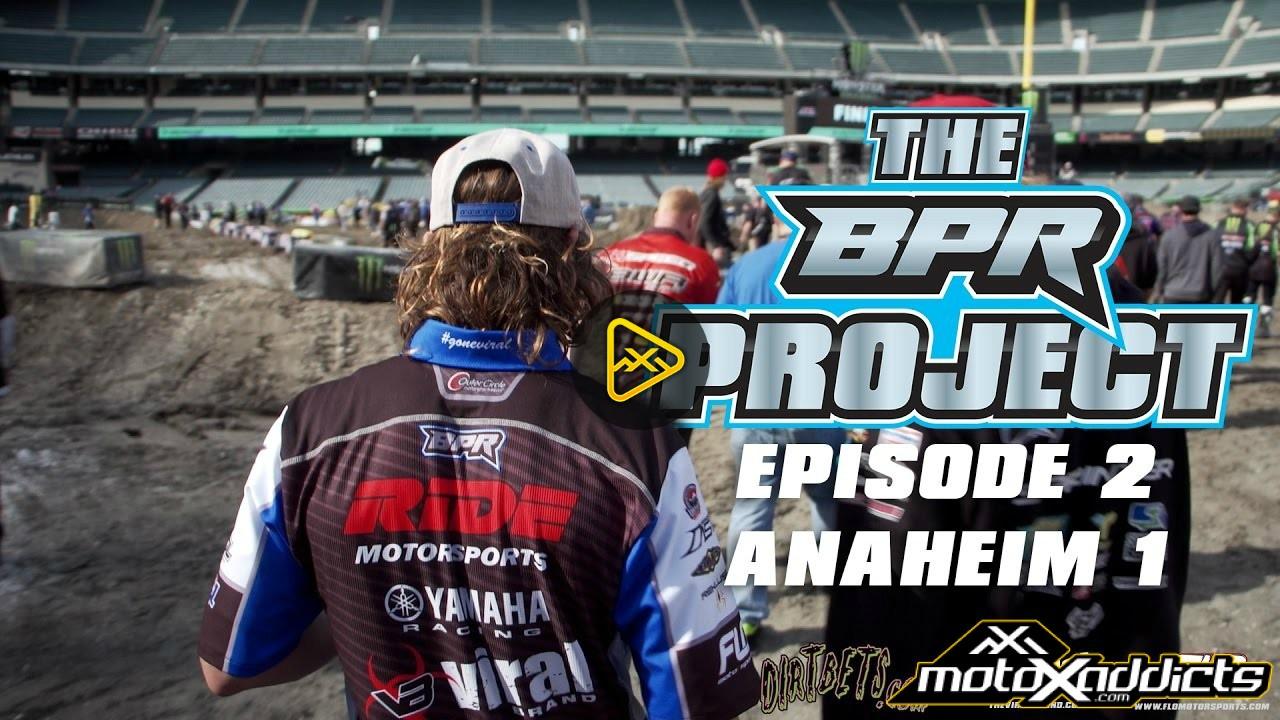 The BPR Project Episode 2: Anaheim 1