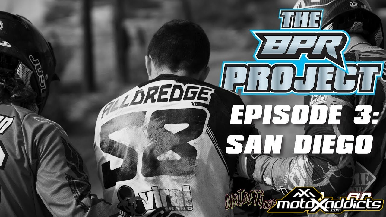 The BPR Project Episode 3: 2017 San Diego SX
