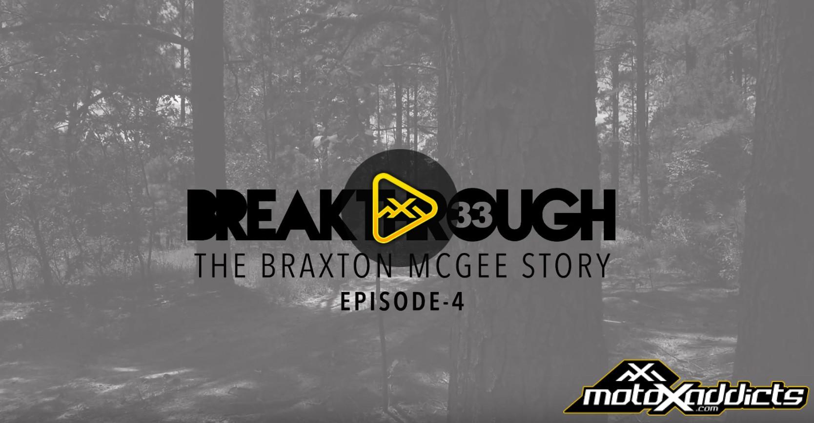 Breakthrough 33 – The Braxton McGee Story ● Episode 4