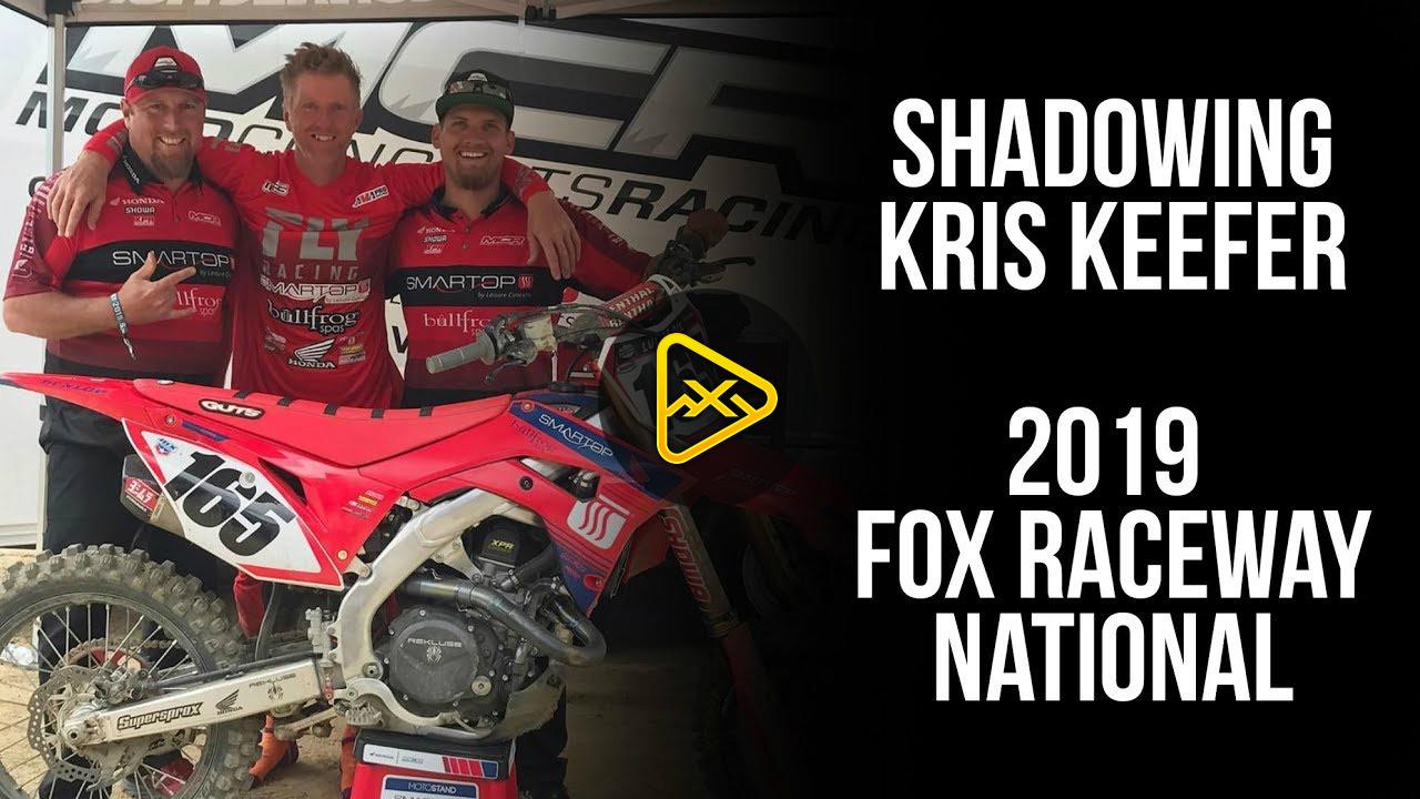 Shadowing Kris Keefer – 2019 Fox Raceway National