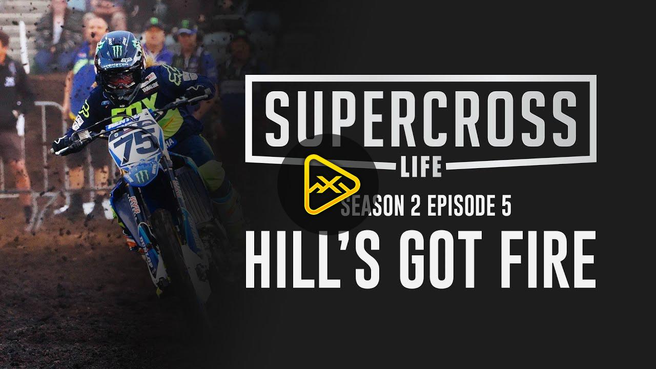 Supercross Life – S2 Ep5 – Hill's Got Fire
