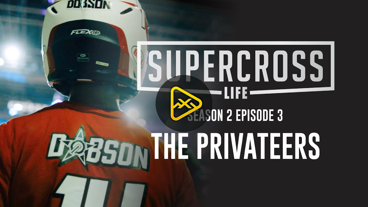 Supercross Life – S2 Ep3 – The Privateers