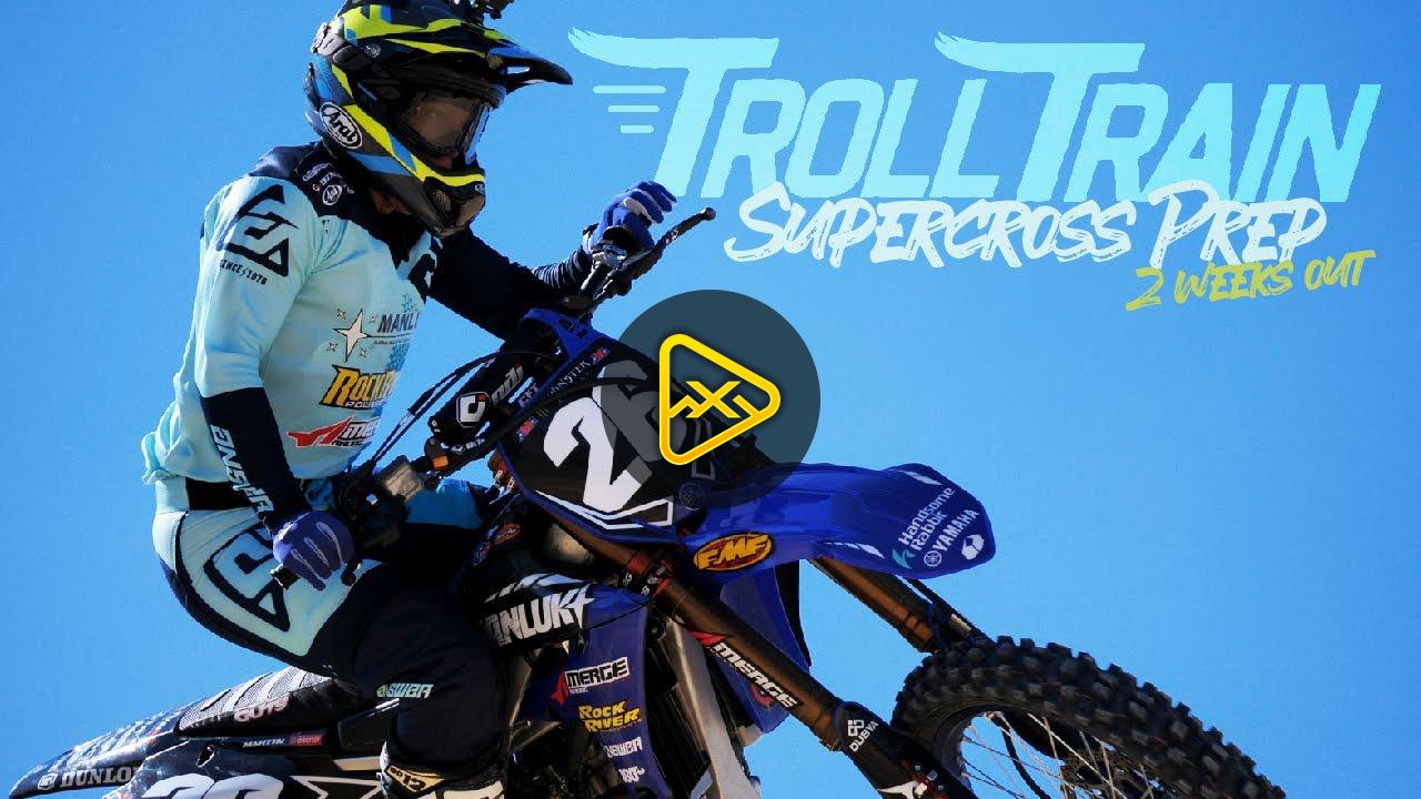 Troll Train – Alex Martin SX Prep: 2 Weeks Out!